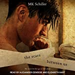 The Scars Between Us | MK Schiller