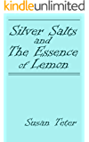 Silver Salts and The Essence of Lemon