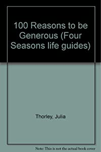 100 Reasons to be Generous (Four Seasons life guides)