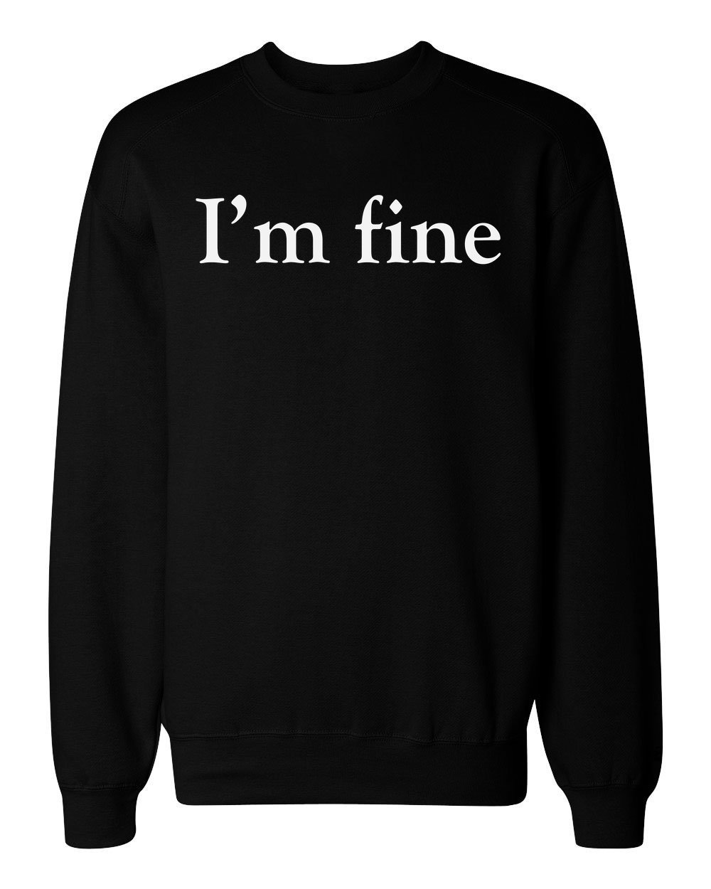 idcommerce I'm Fine. Minimal Mood Men's Women's Unisex Sweatshirt XX-Large