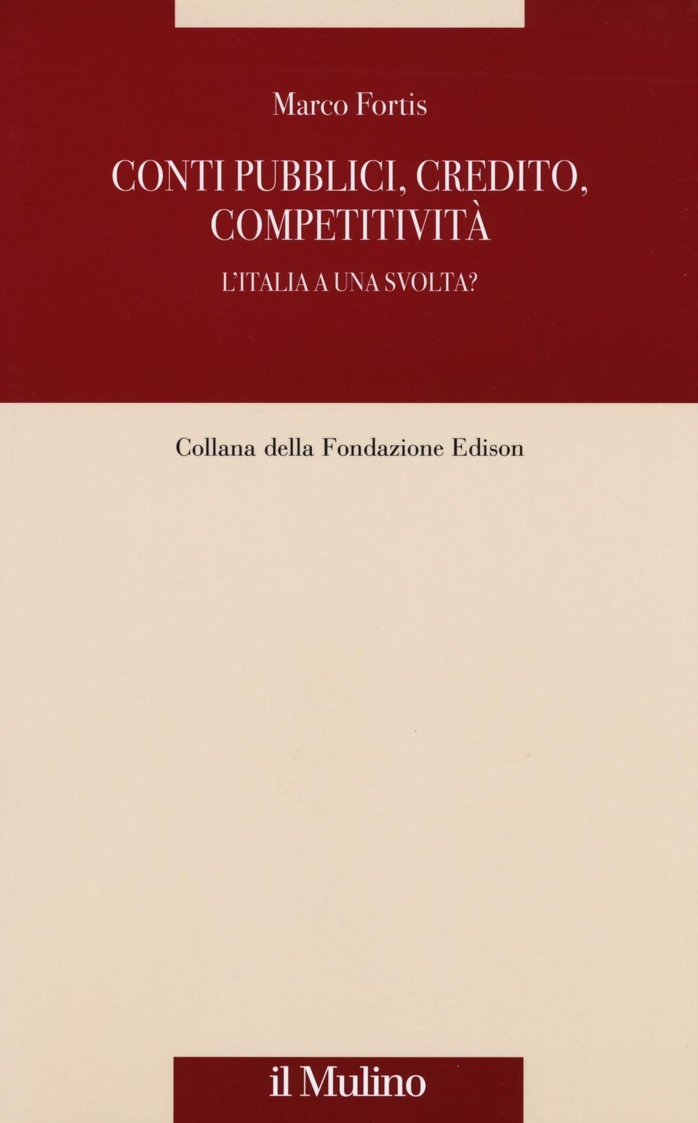 Conti pubblici, credito, competitività. L'Italia a una svolta? Copertina flessibile – 6 ott 2016 Marco Fortis Il Mulino 8815266623 Dal 2010 al 2020