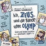 Ich, Zeus, und die Bande vom Olymp: Götter und Helden erzählen griechische Sagen | Frank Schwieger