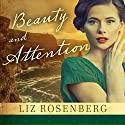 Beauty and Attention: A Novel Audiobook by Liz Rosenberg Narrated by Cassandra Campbell