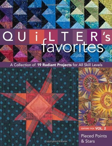 (Quilter's Favorites--Pieced Points & Stars: A Collection of 19 Radiant Projects for All Skill)