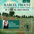 Du côté de chez Swann (A la recherche du temps perdu 1) (       ABRIDGED) by Marcel Proust Narrated by Daniel Mesguich