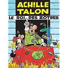 Achille Talon - Tome 17 - Le Roi des Zôtres (French Edition)