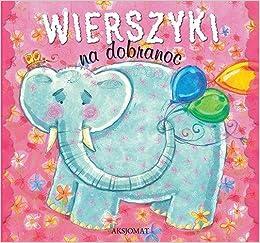 Wierszyki Na Dobranoc 9788377136089 Amazoncom Books