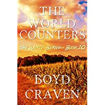 The World Counters: A Post-Apocalyptic Story (The World Burns Book 10)