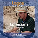 Ephesians Lecture by Dr. Bill Creasy Narrated by Dr. Bill Creasy