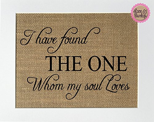 8x10 UNFRAMED I Have Found The One Whom My Soul Loves / Burlap Print Sign / Rustic Country Shabby Chic Vintage Wedding & Party Decor Sign Love House Sign Wedding Gift ()