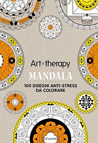Mandala. Art therapy. 100 disegni anti-stress da colorare. Con gadget