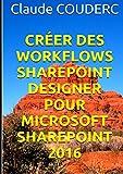 Créer des Workflows SharePoint Designer pour Microsoft SharePoint 2016