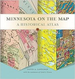 Minnesota On The Map A Historical Atlas David A Lanegran Carol - Map minnesota