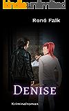 Denise (Denise Malowski und Tobias Heller ermitteln 11)