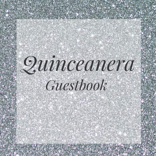 Quinceanera Guestbook: Silver Glitter Bling Happy Birthday Event Signing Celebration Guest Visitor Book w/ Photo Space Gift Log - Party Reception ... for Special Sweet Memories - Unique Idea]()