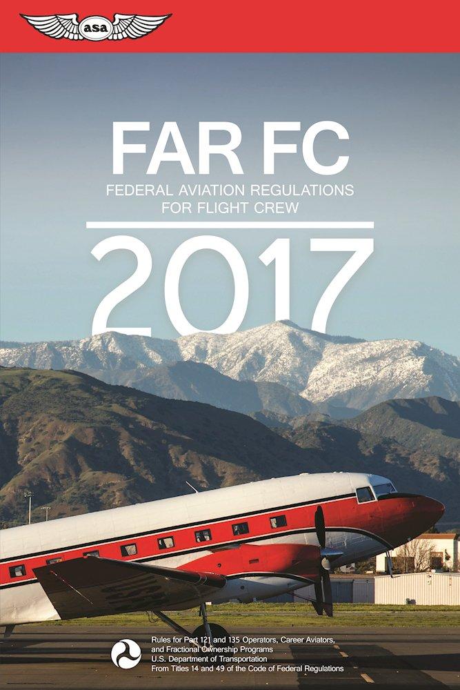 FAR FC 2017 Federal Aviation Regulations
