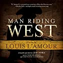 Man Riding West Audiobook by Jon Tuska, Louis L'Amour Narrated by Mark Bramhall, Tom Weiner