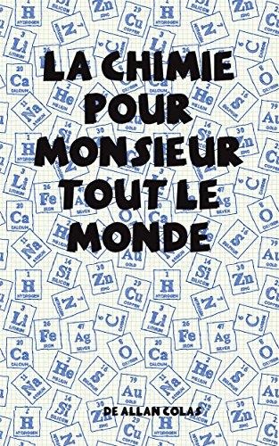La chimie pour monsieur tout le monde (French Edition)