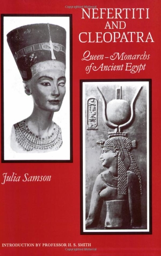Nefertiti and Cleopatra: Queen-Monarchs Ancient Egypt