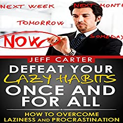 Defeat Your Lazy Habits Once and for All