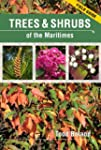 Trees and Shrubs of the Maritimes: Fi...