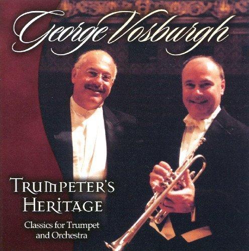 Trumpeter's Heritage by George Vosburgh (2005-07-04)