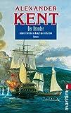 Der Brander: Admiral Bolitho im Kampf um die Karibik (Ein Richard-Bolitho-Roman, Band 17)