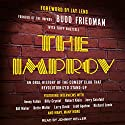 The Improv: An Oral History of the Comedy Club That Revolutionized Stand-Up Audiobook by Budd Friedman, Tripp Whetsell, Jay Leno - foreword Narrated by Johnny Heller