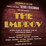 The Improv: An Oral History of the Comedy Club That Revolutionized Stand-Up | Budd Friedman,Tripp Whetsell,Jay Leno - foreword