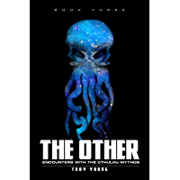 The Other: Encounters With The Cthulhu Mythos Book Three