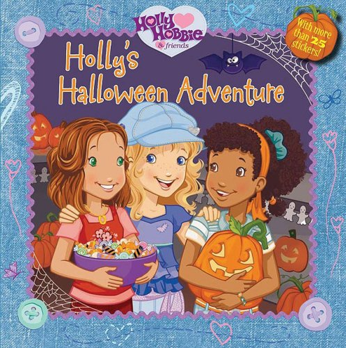 Holly's Halloween Adventure (Holly Hobbie & Friends) -