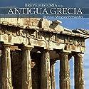 Breve historia de la Antigua Grecia Audiobook by Dionisio Mínguez Fernández Narrated by Duvier Cardona