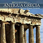 Breve historia de la Antigua Grecia | Dionisio Mínguez Fernández