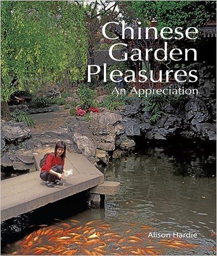 Chinese Garden Pleasures: An Appreciation