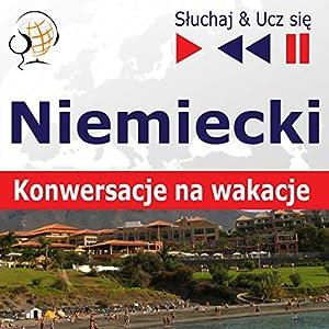 Niemiecki - Konwersacje na wakacje (Sluchaj & Ucz sie) Hörbuch