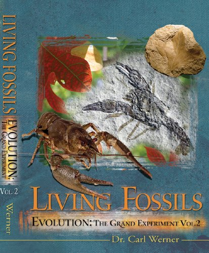 Living Fossils (2nd Edition) (Evolution: The Grand Experiment Book Series) (Fossil Grande)