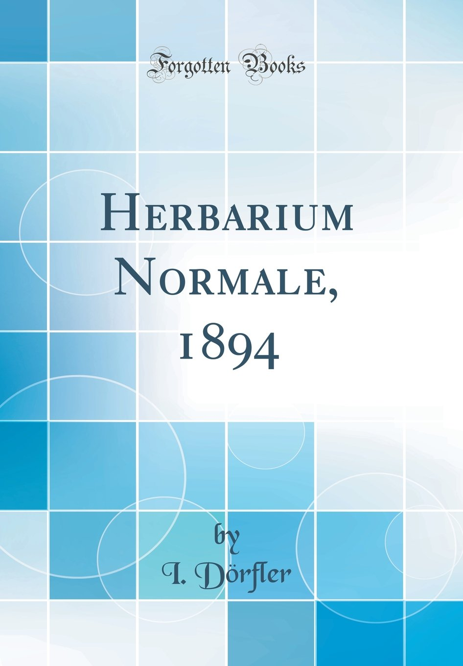 Read Online Herbarium Normale, 1894 (Classic Reprint) (German Edition) pdf