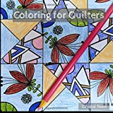 Coloring for Quilters: An Adult Coloring Book