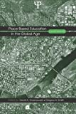 Place-Based Education in the Global Age : Local Diversity, , 0805858636