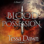 Blood Possession: Blood Curse Series, Book 3 | Tessa Dawn