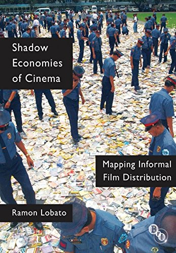 Shadow Economies of Cinema: Mapping Informal Film Distribution (Cultural Histories of Cinema)