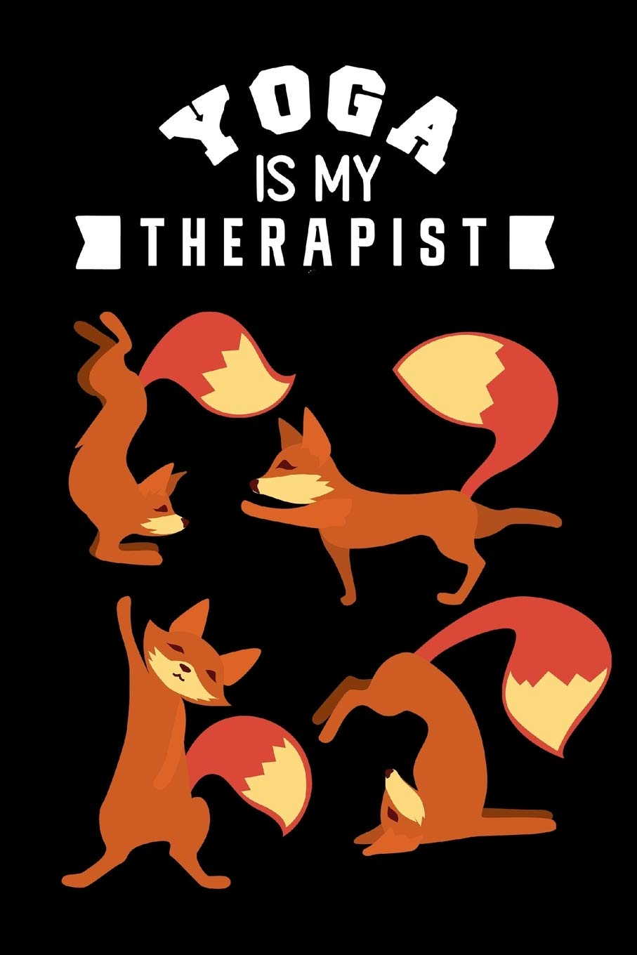 Yoga Is My Therapist Funny Yoga Fox Gag Gifts For Her Hilarious Mother S Day Gift Ideas Christmas Gifts For Yoga Lovers Small Lined Journal Amazon Co Uk Publishing Lol Thingy 9781671406797 Books