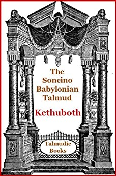 Talmud Kethuboth (Soncino Babylonian Talmud Book 25) by [Daiches, Samuel, Slotki, Israel W.]