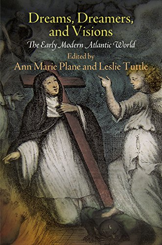 Dreams, Dreamers, and Visions: The Early Modern Atlantic World by Brand: University of Pennsylvania Press