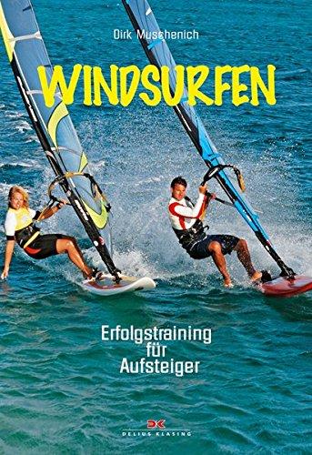 Windsurfen: Erfolgstraining für Aufsteiger
