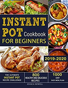 Best New Cookbooks 2020 Instant Pot Cookbook for Beginners 2019 2020: The Ultimate Instant