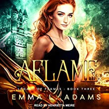 Aflame: Legacy of Flames, Book 3 Audiobook by Emma L. Adams Narrated by Henrietta Meire