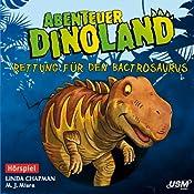 Rettung für den Bactrosaurus (Abenteuer Dinoland 2) | Linda Chapman, Michelle Misra
