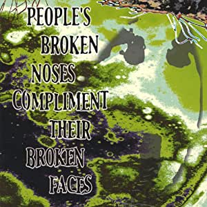People's Broken Noses Compliment Their Broken Faces [Import]