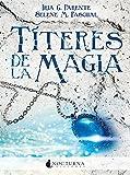 Títeres de la magia (Literatura Mágica)